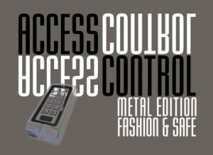 Access Control - Metal Edition Fashion & Safe